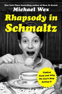Rhapsody in Schmaltz by Michael Wex